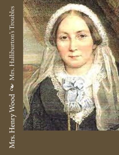 Mrs. Halliburton's Troubles by Mrs. Henry Wood.jpg