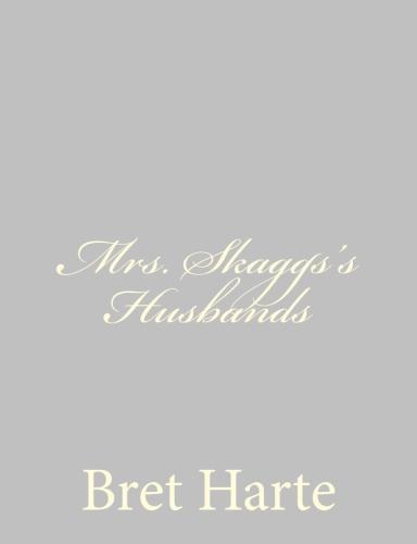 Mrs. Skaggs's Husbands by Bret Harte
