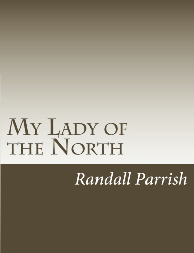 My Lady of the North by Randall Parrish