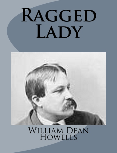 Ragged Lady by William Dean Howells