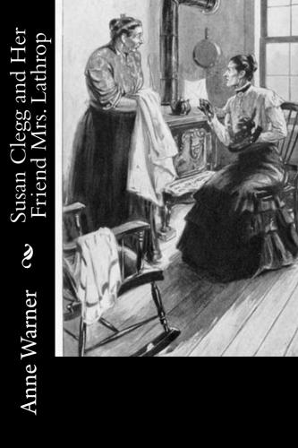 Susan Clegg and Her Friend Mrs. Lathrop by Anne Warner.jpg