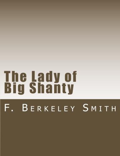 The Lady of Big Shanty by F. Berkeley Smith