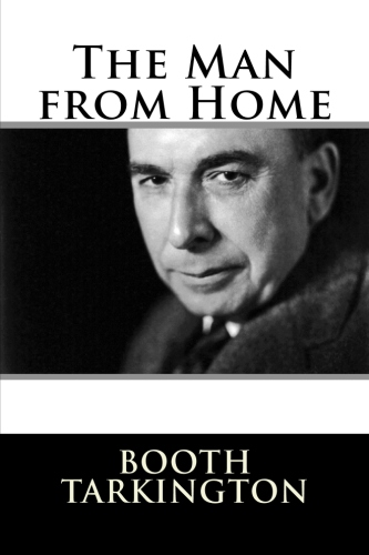 The Man from Home by Booth Tarkington