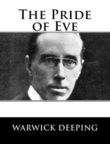 The Pride of Eve by Warwick Deeping