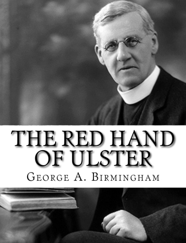 The Red Hand of Ulster by George A. Birmingham