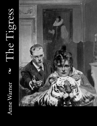 The Tigress by Anne Warner