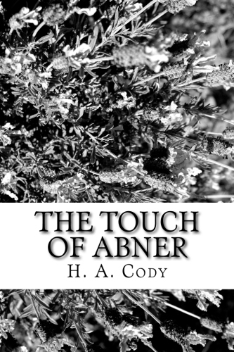 The Touch of Abner by H. A. Cody