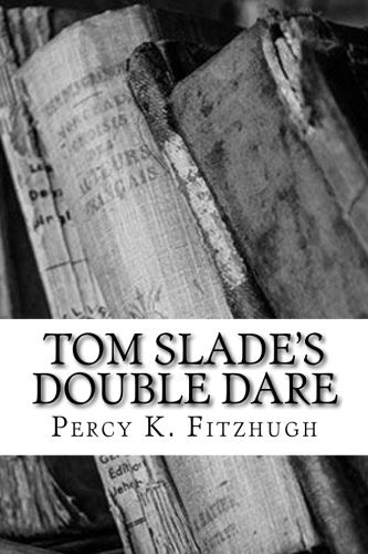 Tom Slade's Double Dare by Percy K. Fitzhugh