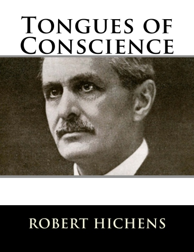 Tongues of Conscience by Robert Hichens