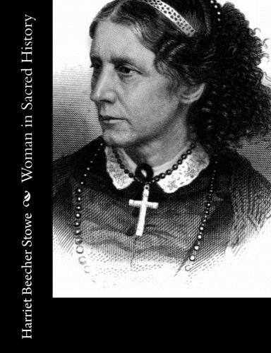 Woman in Sacred History by Harriet Beecher Stowe.jpg