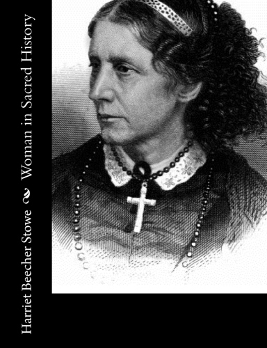 Woman in Sacred History by Harriet Beecher Stowe.jpg