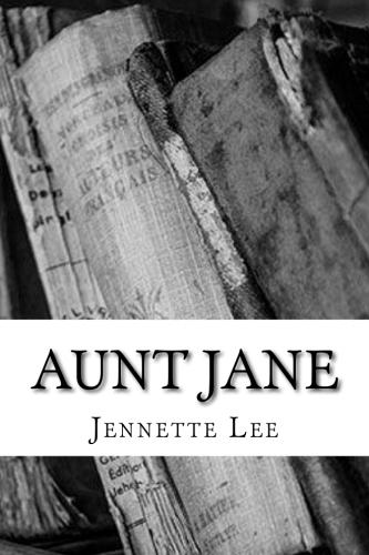Aunt Jane by Jennette Lee.jpg