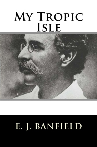 My Tropic Isle by E. J. Banfield.jpg