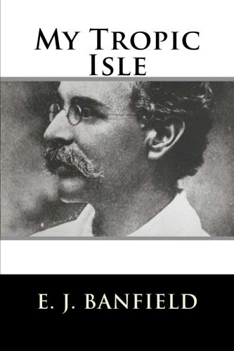 My Tropic Isle by E. J. Banfield.jpg