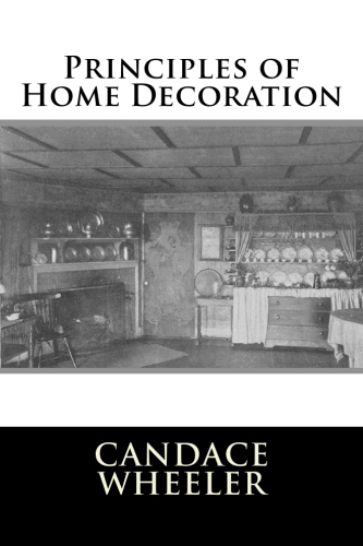 Principles of Home Decoration by Candace Wheeler.jpg