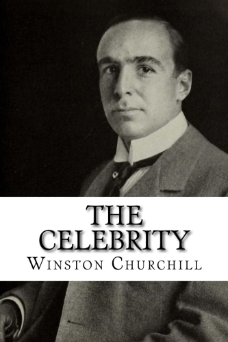 The Celebrity by Winston Churchill.jpg
