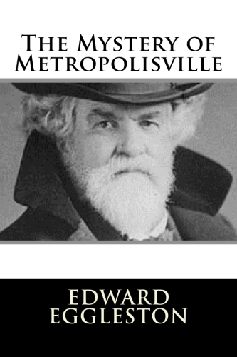 The Mystery of Metropolisville by Edward Eggleston.jpg