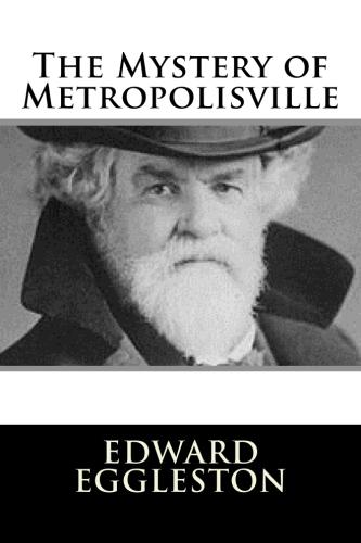 The Mystery of Metropolisville by Edward Eggleston.jpg