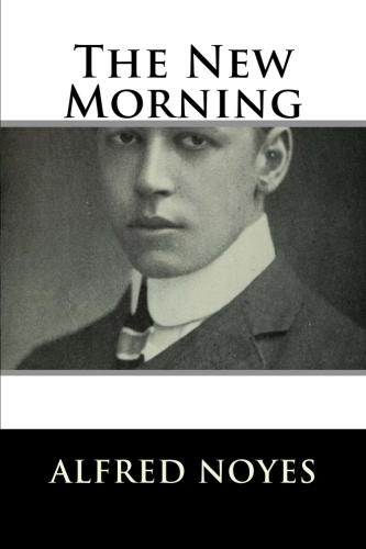 The New Morning by Alfred Noyes.jpg