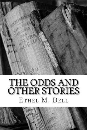 The Odds and Other Stories by Ethel M. Dell