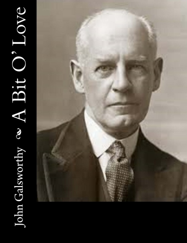 A Bit O' Love by John Galsworthy.jpg