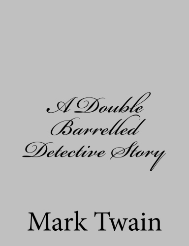 A Double Barrelled Detective Story by Mark Twain.jpg