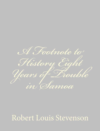 A Footnote to History Eight Years of Trouble in Samoa by Robert Louis Stevenson.jpg