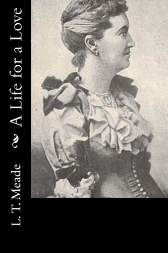 A Life for a Love by L. T. Meade.jpg