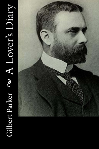 A Lover's Diary by Gilbert Parker.jpg