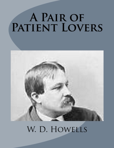 A Pair of Patient Lovers by W. D. Howells