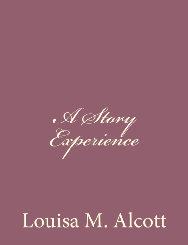 A Story Experience by Louisa M. Alcott.jpg