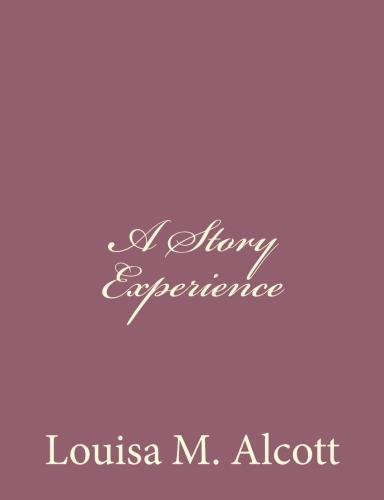 A Story Experience by Louisa M. Alcott.jpg