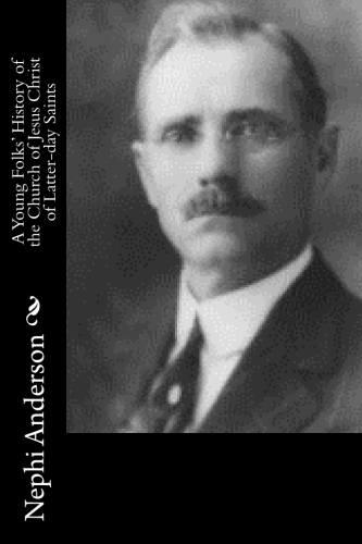 A Young Folks' History of the Church of Jesus Christ of Latter-day Saints by Nephi Anderson.jpg