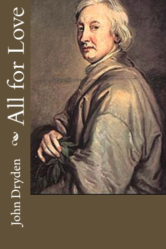 All for Love by John Dryden.jpg