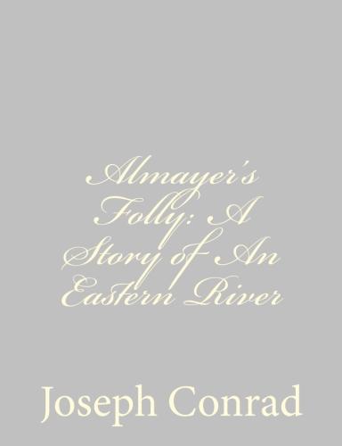 Almayer's Folly A Story of An Eastern River by Joseph Conrad.jpg