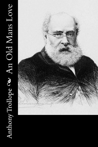An Old Mans Love by Anthony Trollope.jpg