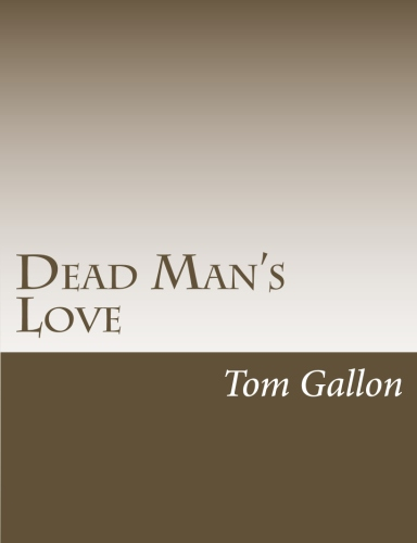 Dead Man's Love by Tom Gallon
