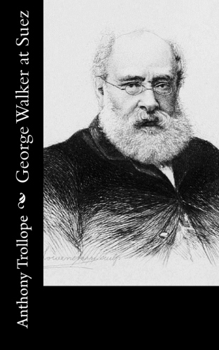 George Walker at Suez by Anthony Trollope.jpg