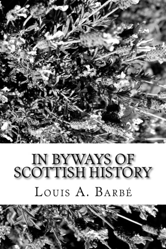 In Byways of Scottish History by Louis A. Barbé.jpg