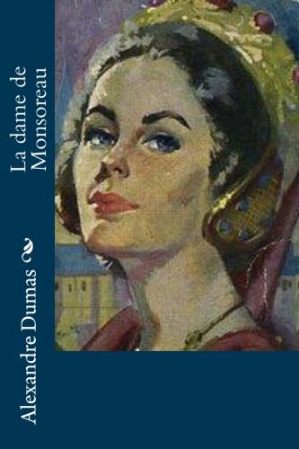 La dame de Monsoreau by Alexandre Dumas