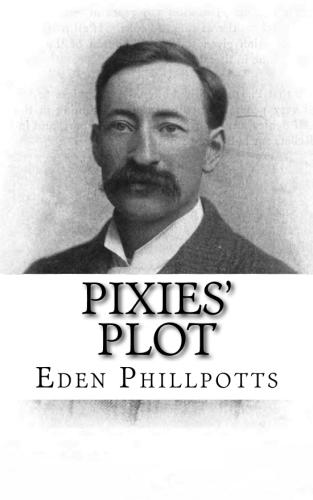 Pixies' Plot by Eden Phillpotts.jpg