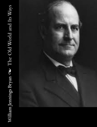 The Old World and Its Ways by William Jennings Bryan.jpg