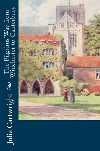 The Pilgrims' Way from Winchester to Canterbury by Julia Cartwright.jpg