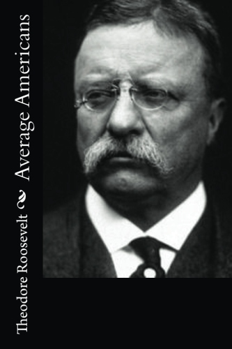 Average Americans by Theodore Roosevelt.jpg