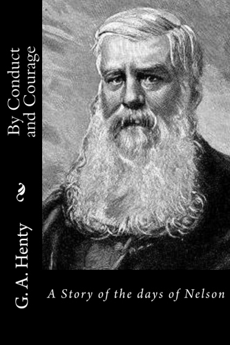 By Conduct and Courage by G. A. Henty.jpg