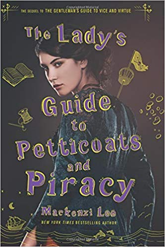 The Lady's Guide to Petticoats and Piracy by Mackenzi Lee.jpg